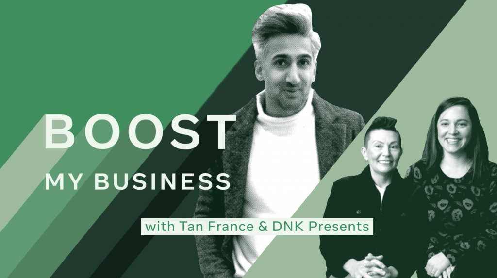 Boost My Business, Tan France, DNK Presents